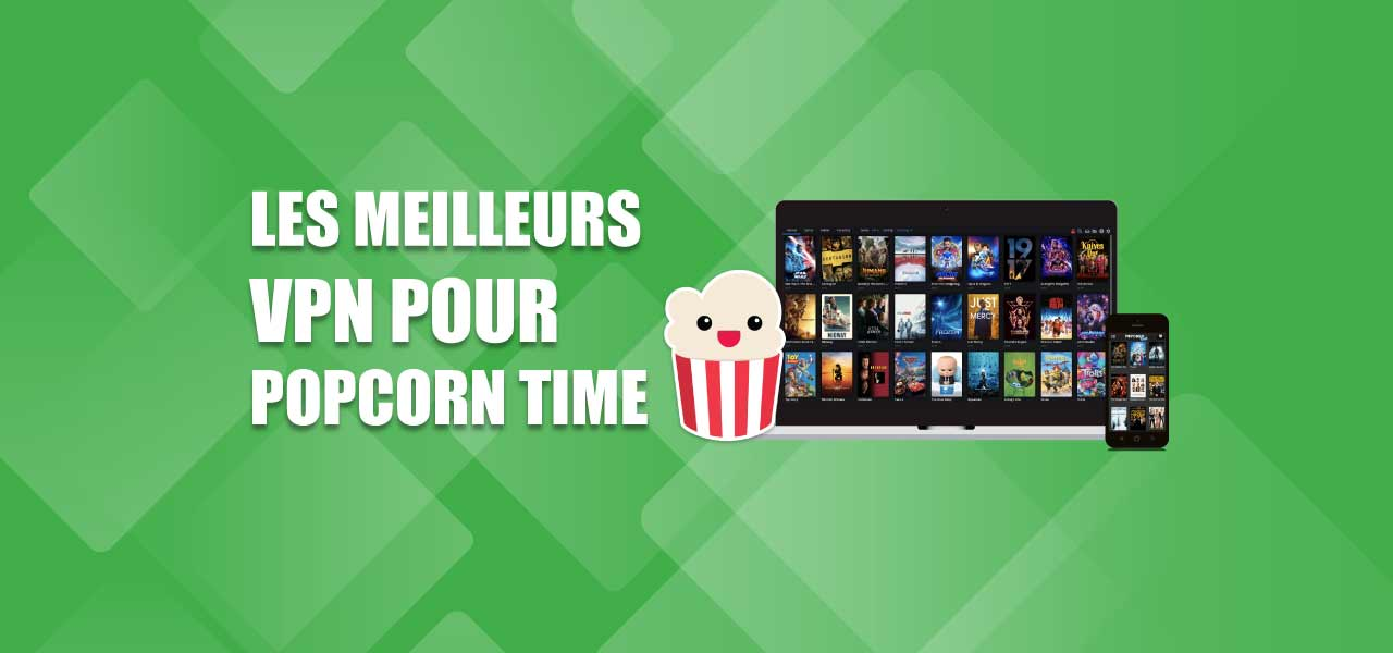 meilleur popcorn time vpn