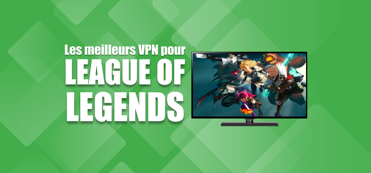 vpn league of legends lol