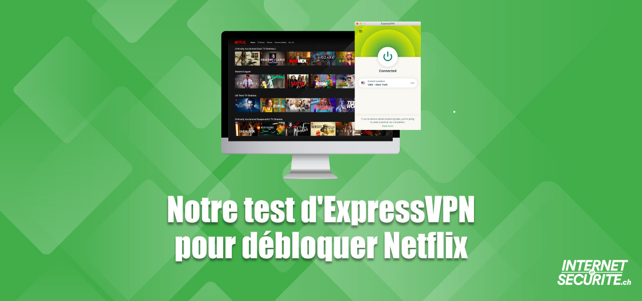 Notre test d'ExpressVPN pour débloquer Netflix